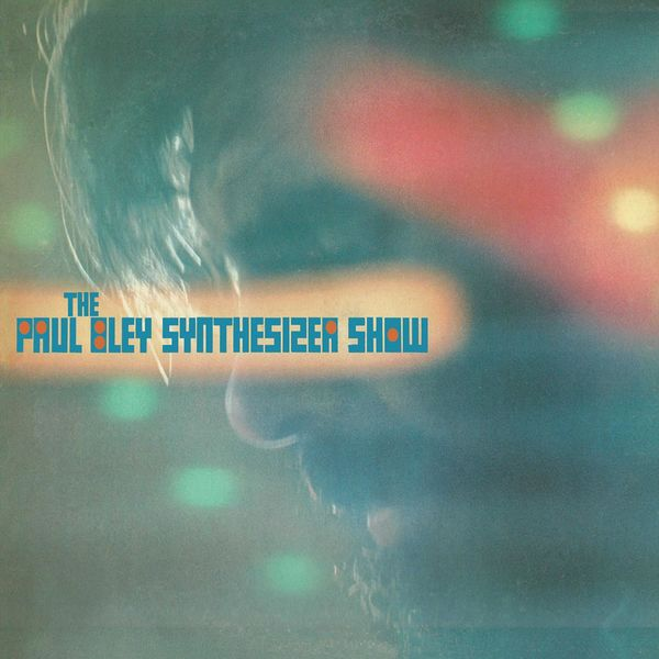Paul Bley - The Paul Bley Synthesizer Show