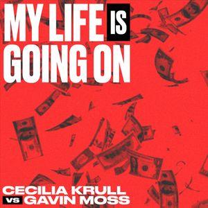 My Life Is Going On (Cecilia Krull vs  Gavin Moss) [Música