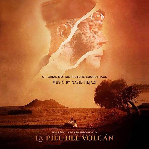 Navid Hejazi - La Piel Del Volcan (Original Motion Picture Soundtrack)