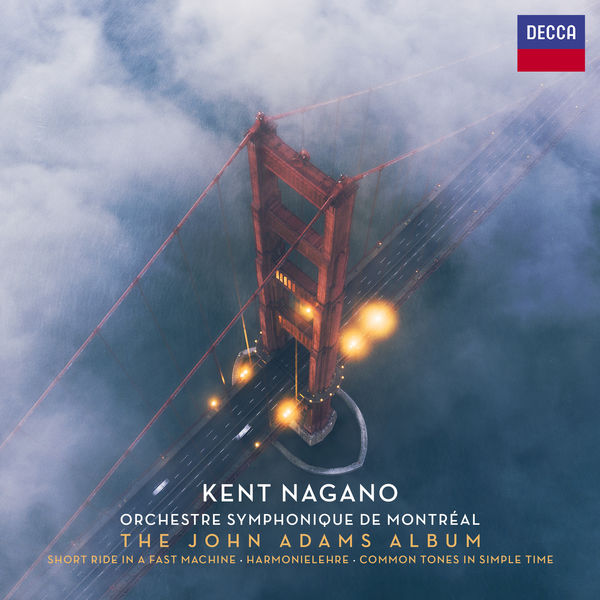 Kent Nagano - The John Adams Album