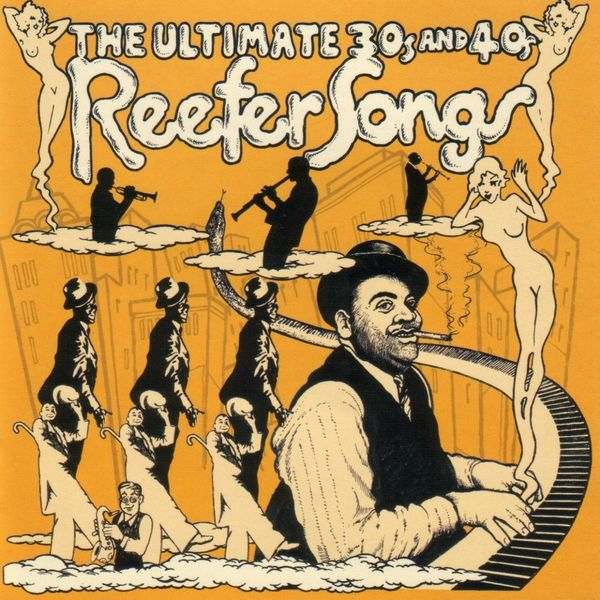 Various Interprets - The Ultimate 30's & 40's Reefer Songs