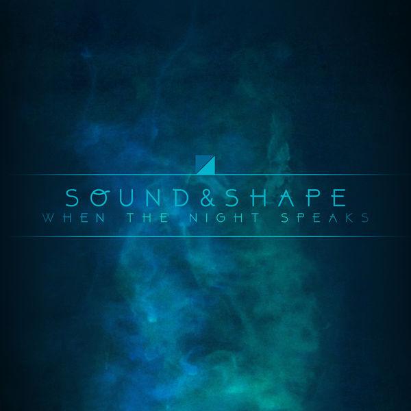 Sound&Shape - When the Night Speaks