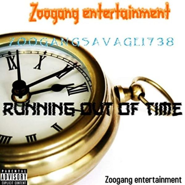 Zoogangsavage1738 - Running Out Of Time