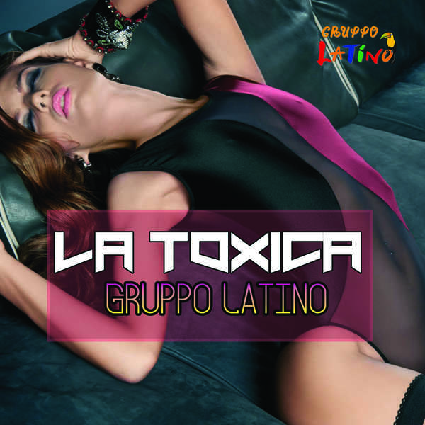 Gruppo Latino - La Toxica