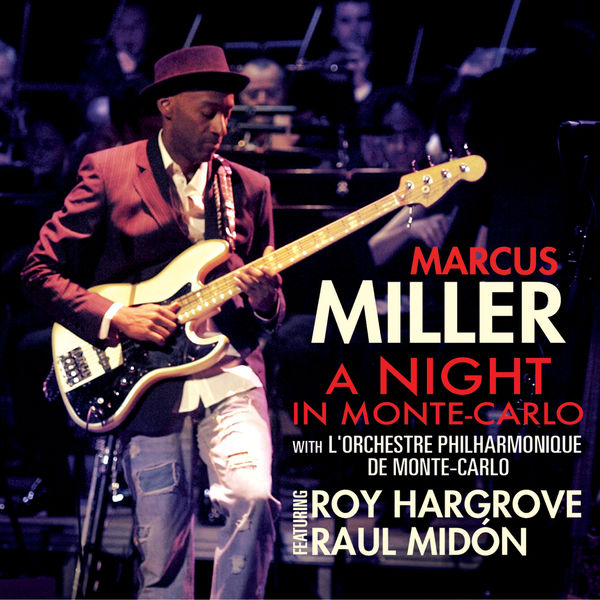 Marcus Miller - A Night In Monte Carlo