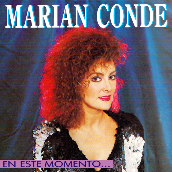 Marian Conde|En este momento