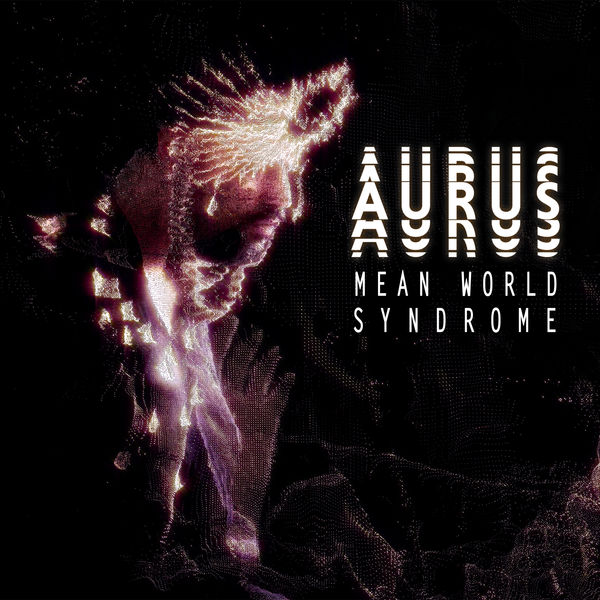 Aurus - Mean World Syndrome