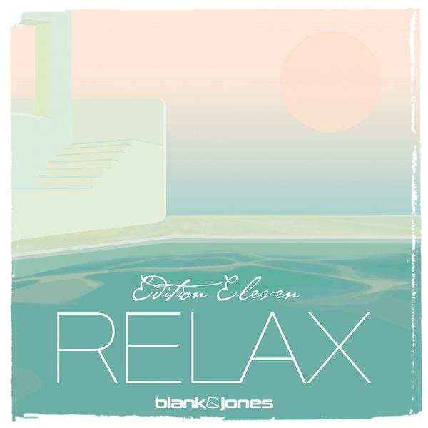 Blank & Jones - Relax Edition 11