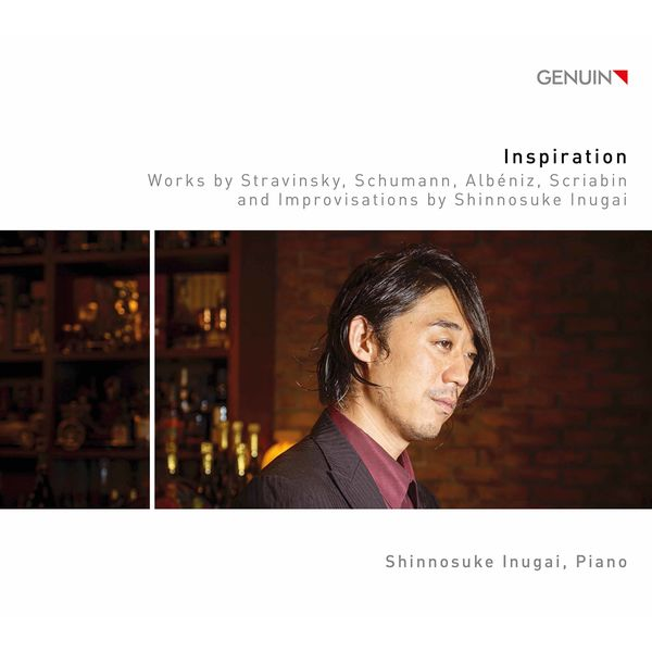 Shinnosuke Inugai - Stravinsky, Schumann & Others: Piano Works