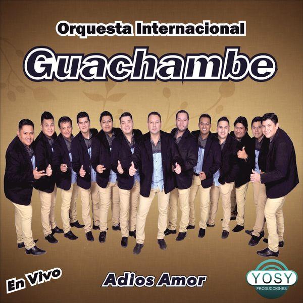 Orquesta Internacional Guachambe - Adios Amor