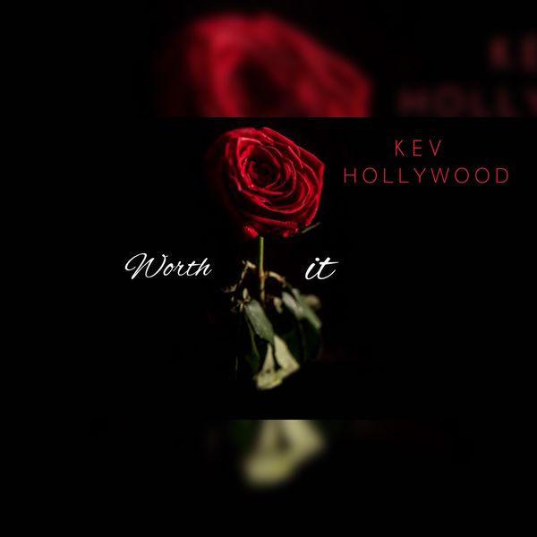 Kev Hollywood - Worth It