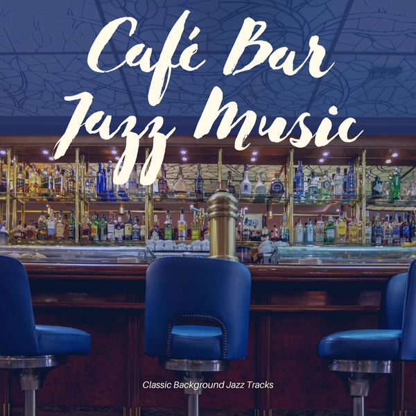 Café Bar Jazz Music - Classic Background Jazz Tracks