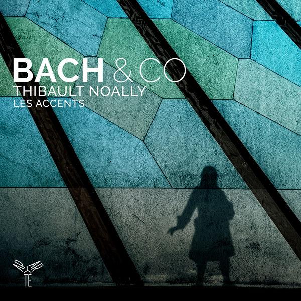 Thibault Noally|Bach & Co