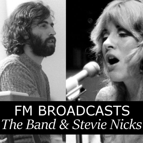 The Band|FM Broadcasts The Band & Stevie Nicks (Live)