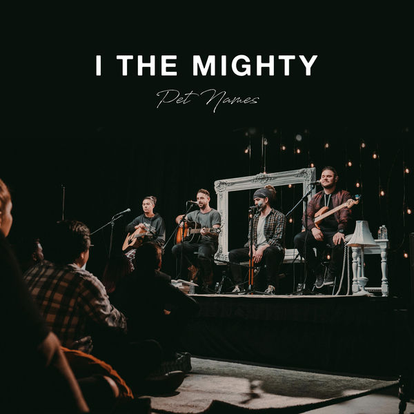 I the Mighty - Pet Names (Unplugged in LA)