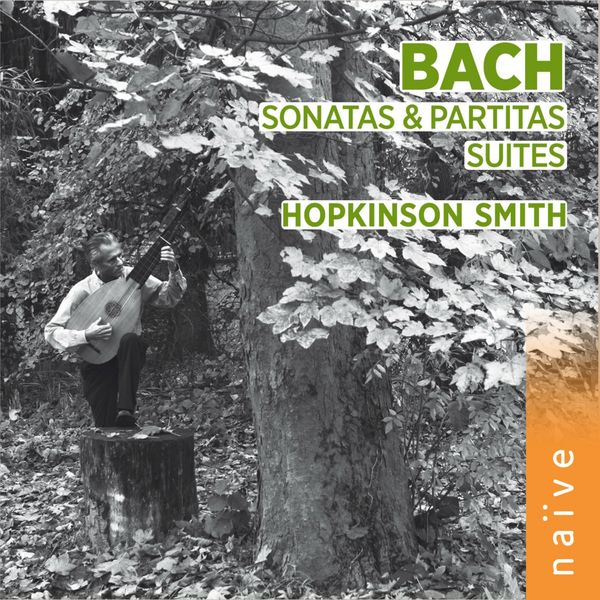 Hopkinson Smith - Bach: Sonatas, Partitas & Suites (Arr. and Trans. for Lute)