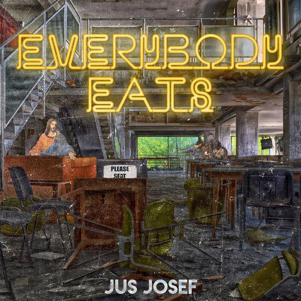 Jus Josef - Everybody Eats