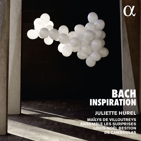 Juliette Hurel - Bach Inspiration