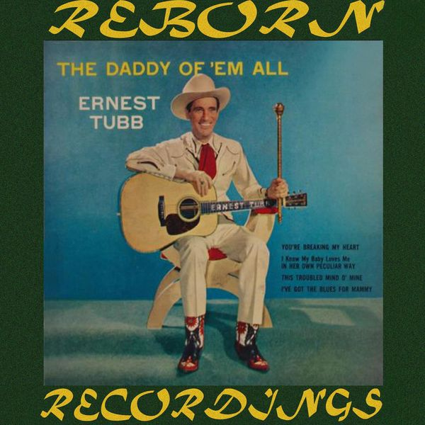 Ernest Tubb - The Daddy of 'Em All (HD Remastered)