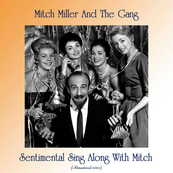 Mitch Miller and The Gang - Sentimental Sing Along With Mitch