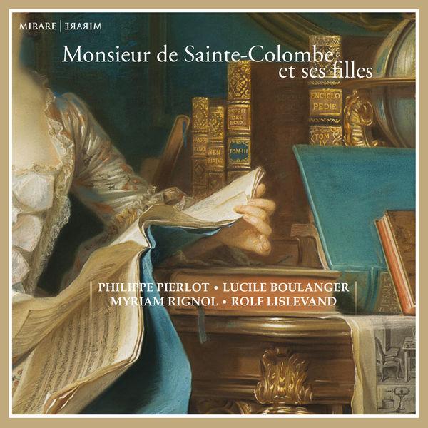 Philippe Pierlot - Monsieur de Sainte-Colombe et ses filles
