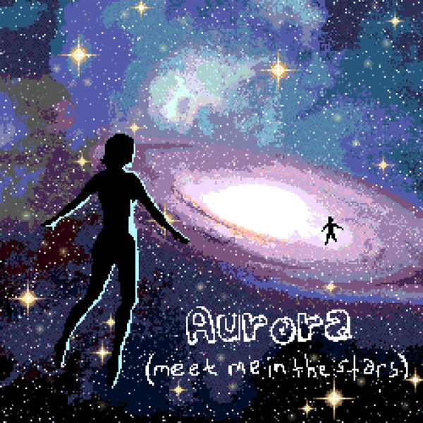 Anamanaguchi - Aurora (Meet Me in the Stars)