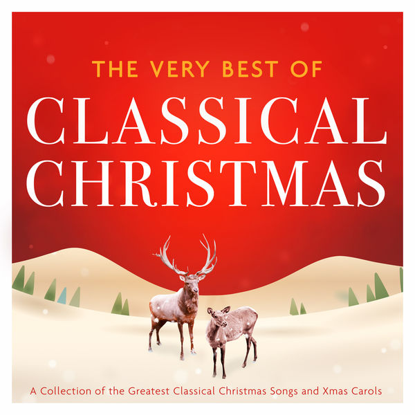 various artists classical christmas the very best of a collection of the greatest classical - Classical Christmas Songs