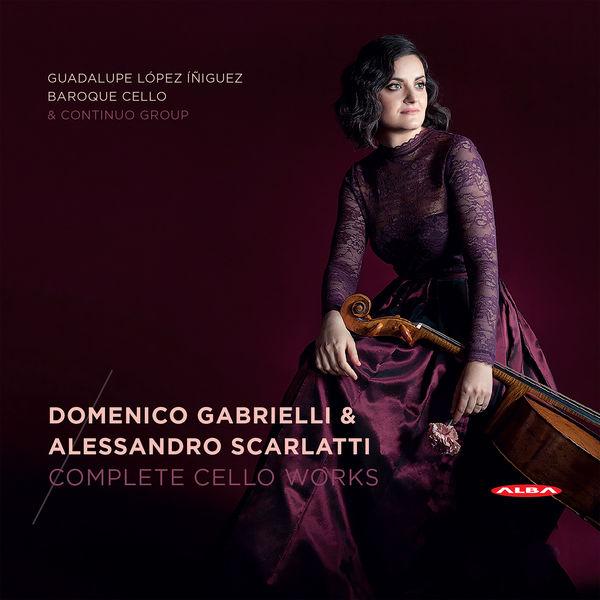 Guadalupe López-Íñiguez - Gabrielli & Scarlatti: Complete Cello Works