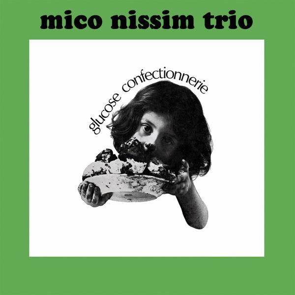 Mico Nissim Trio - Glucose Confectionnerie