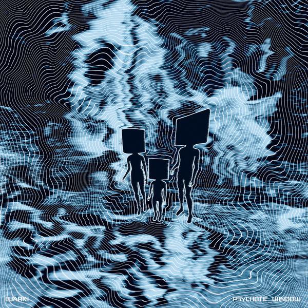 Bjarki - Psychotic_Window