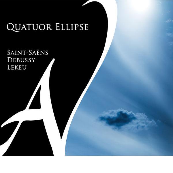 Quatuor Ellipse - Saint-Saëns, Debussy, Lekeu