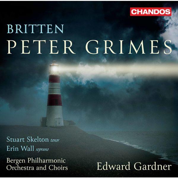 Edward Gardner - Britten : Peter Grimes, Op. 33