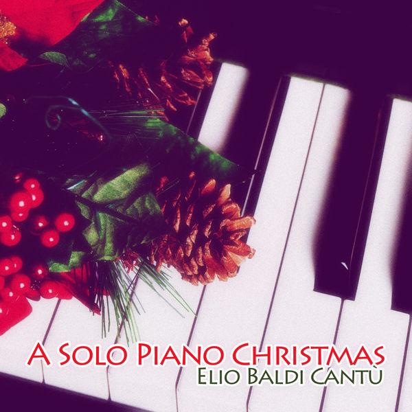 Elio Baldi Cantù - A Solo Piano Christmas