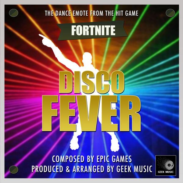 Geek Music - Fortnite Battle Royale - Disco Fever - Dance Emote