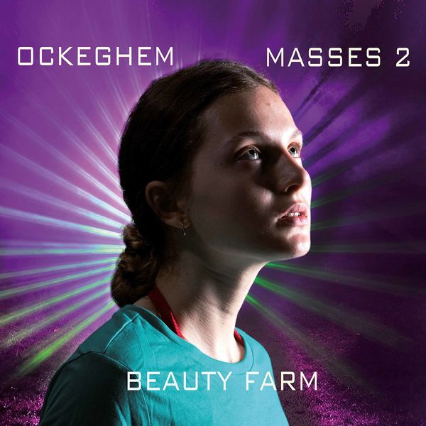 Beauty Farm - Ockeghem: Masses, Vol. 2
