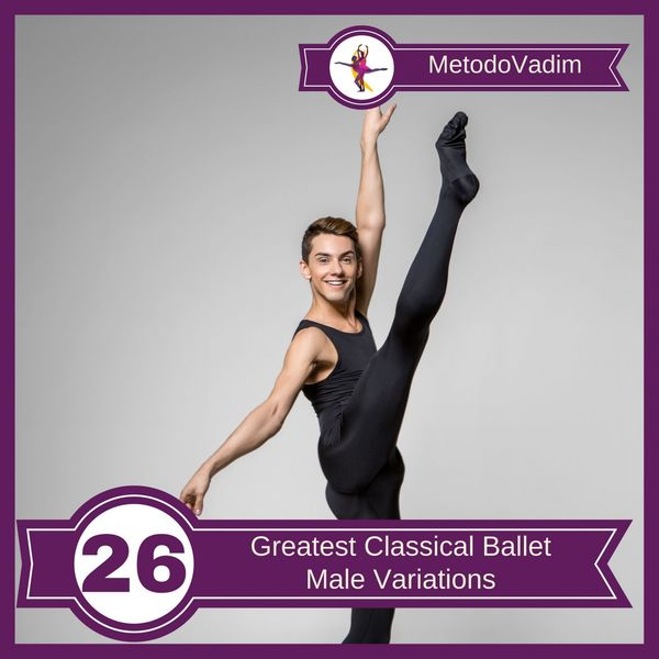 MetodoVadim - Greatest Classical Ballet Male Variations