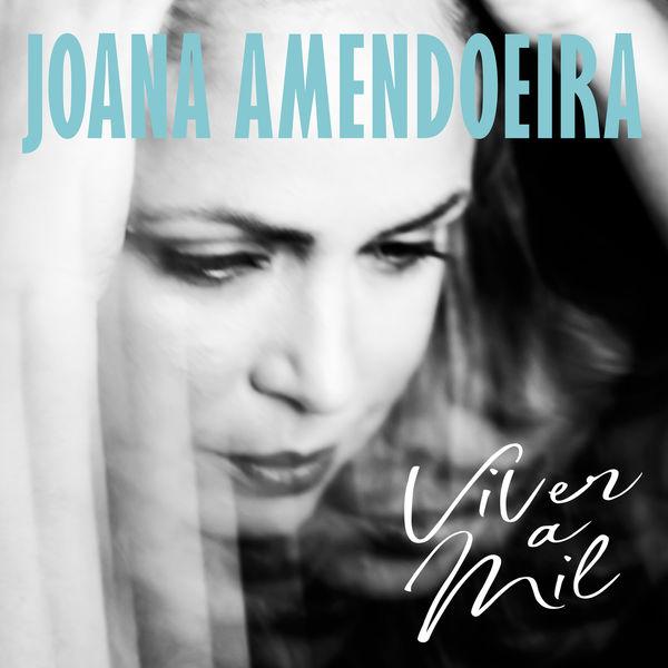 Joana Amendoeira - Viver a Mil