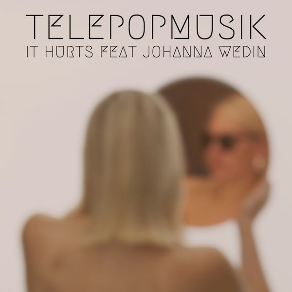 Telepopmusik - It Hurts (feat. Jo Wedin)