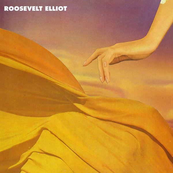 Roosevelt - Elliot - EP