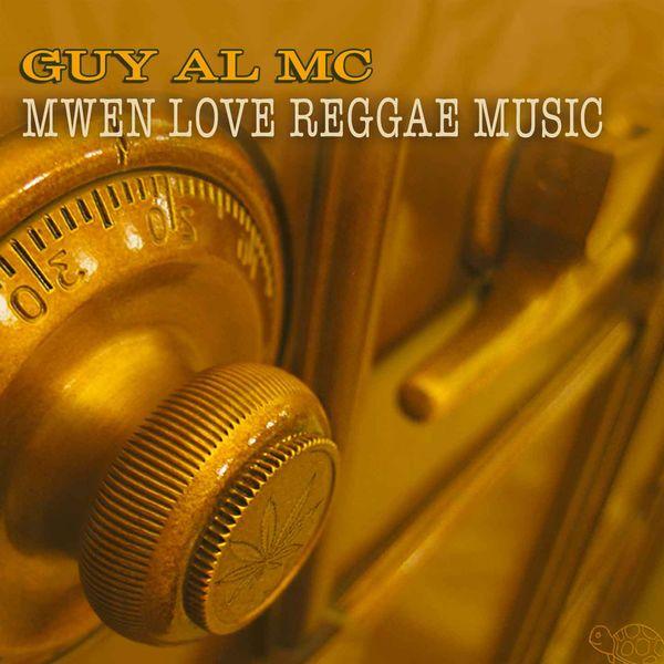 Guy Al Mc - Mwen Love Reggae Music