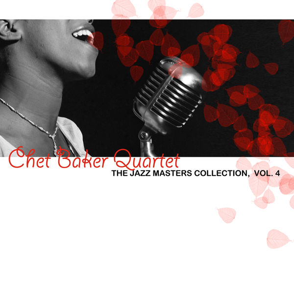 Chet Baker - The Jazz Masters Collection, Vol. 4