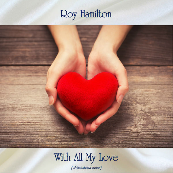 Roy Hamilton - With All My Love