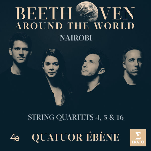 Quatuor Ébène - Beethoven Around the World: Nairobi, String Quartets Nos 4, 5 & 16