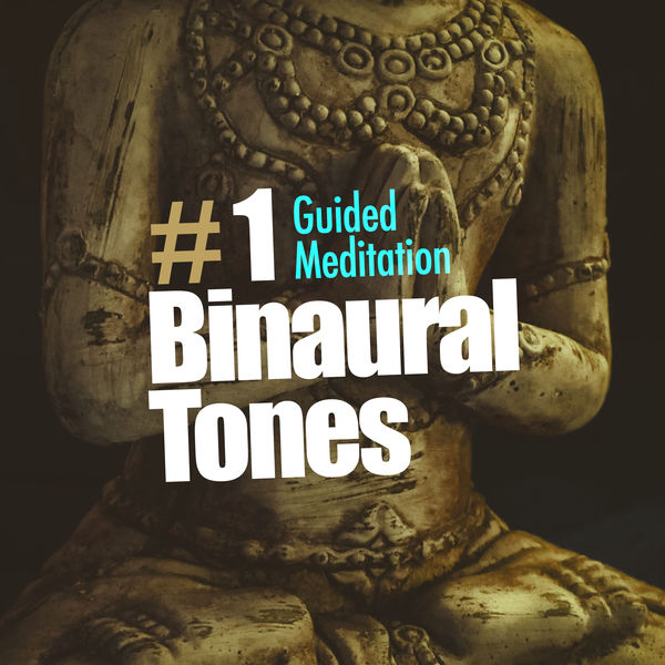 Album # 1 Binaural Tones, Guided Meditation | Qobuz
