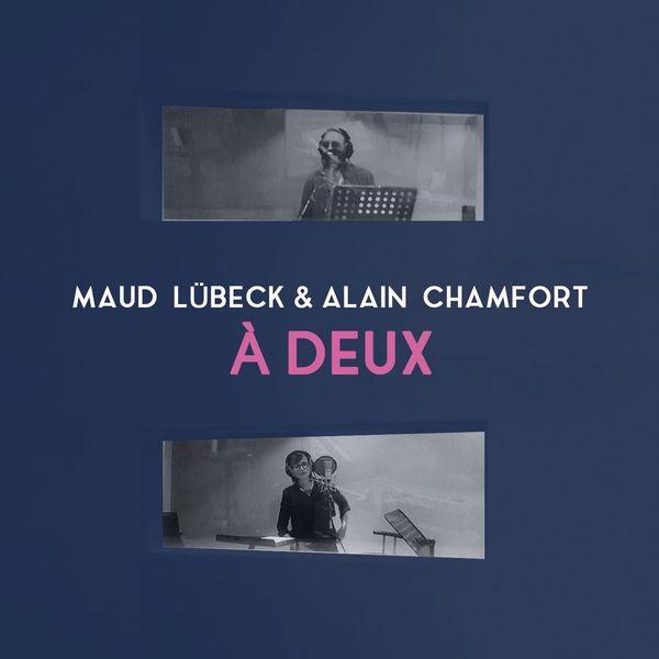 Maud Lübeck, Alain Chamfort - À deux (en duo avec Alain Chamfort)