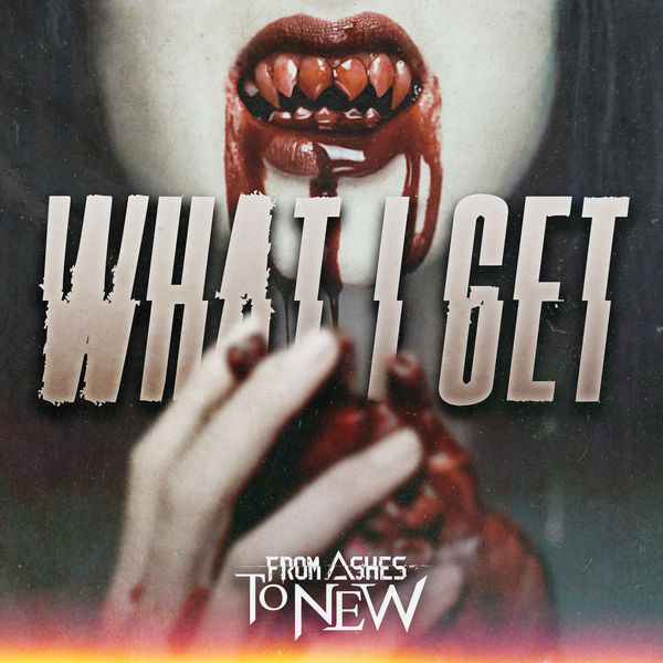 From Ashes to New - What I Get