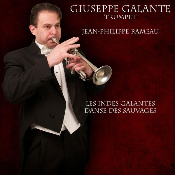 Giuseppe Galante - Jean-Philippe Rameau: Les Indes Galantes: Act 9 - 4.14 Danse des Sauvages (Arranged for 2 Trumpets, Organ, Harpsichord and Timpani)