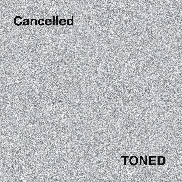 Toned - Cancelled