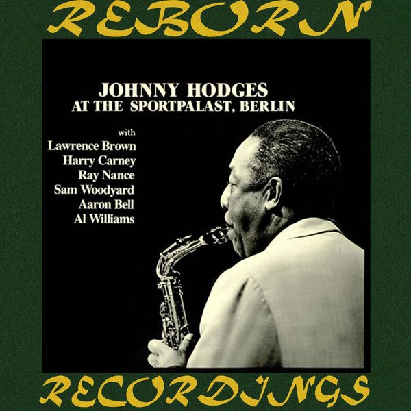 Johnny Hodges - At The Sportpalast, Berlin (HD Remastered)