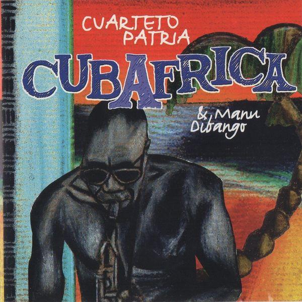 Manu Dibango - Cubafrica (feat. Cuarteto Patria)